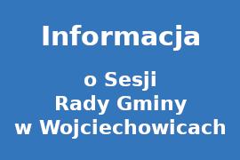 Zajawka Informacja - XIV Sesja Rady Gminy w Wojciechowicach